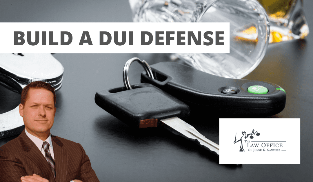 How to Build a Strong DUI Defense