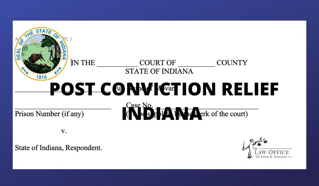 What is Post Conviction Relief in Indiana?