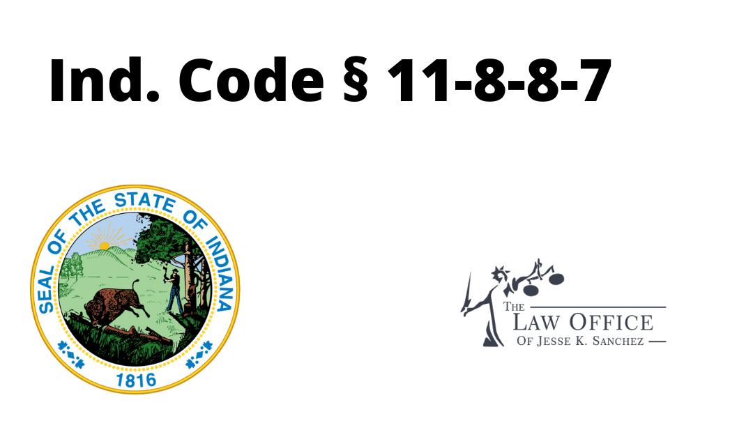Ind. Code § 11-8-8-7