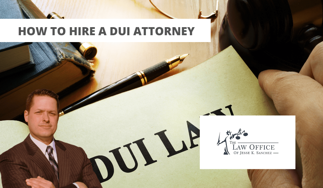 How to Hire a DUI Attorney