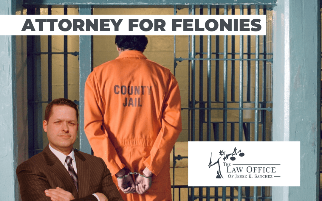 How to Choose an Attorney for Felonies
